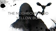 The Neighbourhood - Yellow Box (Lyric Video)