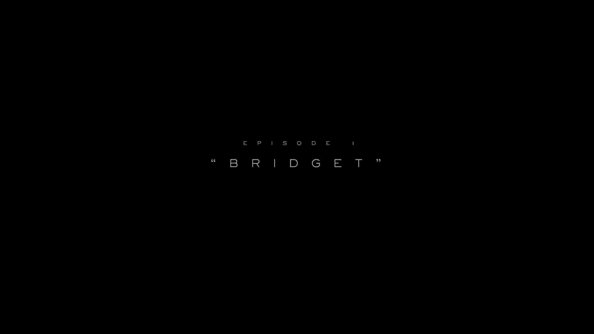 Episode 1: Bridget
