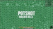 "Defly- ""Potshot"" - gunny Builder Kills"
