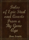 Tales of epic Steel and Quests from a Boy gone Age