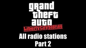 GTA Liberty City Stories - All radio stations Part 2 (Rev