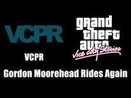 GTA- Vice City Stories - VCPR - Gordon Moorehead Rides Again