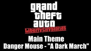 "GTA Liberty City Stories - Main Theme Danger Mouse - ""A Dark March"""