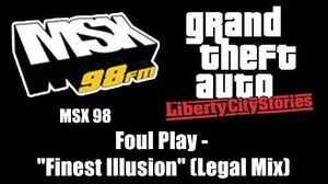 "GTA Liberty City Stories - MSX 98 Foul Play - ""Finest Illusion"" (Legal Mix)"