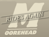 Moorehead Rides Again