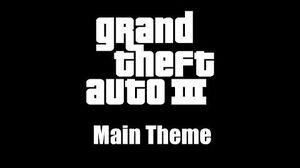 GTA III (GTA 3) - Main Theme