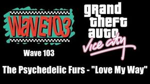 """GTA Vice City - Wave 103 The Psychedelic Furs - """"Love My Way"""""""