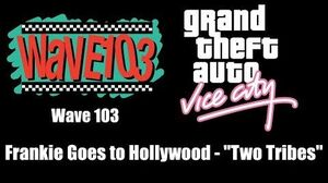"""GTA Vice City - Wave 103 Frankie Goes to Hollywood - """"Two Tribes"""""""