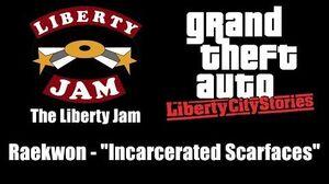 "GTA Liberty City Stories - The Liberty Jam Raekwon - ""Incarcerated Scarfaces"""