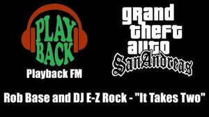 "GTA San Andreas - Playback FM Rob Base and DJ E-Z Rock - ""It Takes Two"""