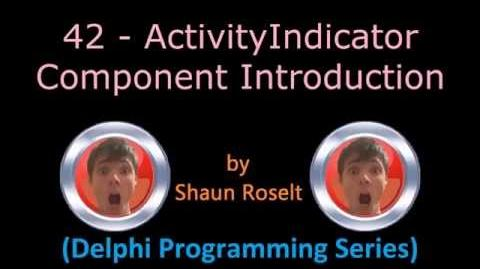 Delphi Programming Series. 42 - ActivityIndicator Component Introduction
