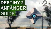 Destiny 2 Anfänger Guide Neueinsteiger Guide New Light Guide (Deutsch German)