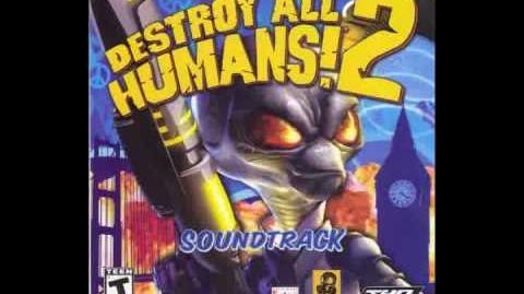 Destroy All Humans! 2 Soundtrack 2