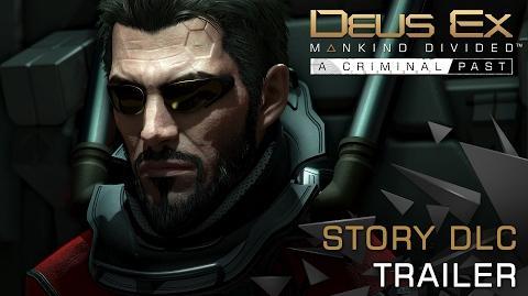 Deus Ex Mankind Divided - A Criminal Past Launch Trailer