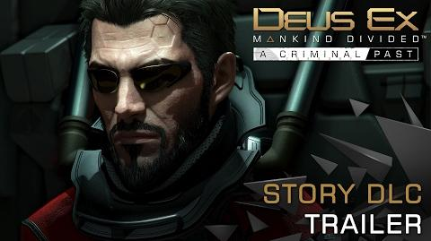 Deus Ex Mankind Divided - A Criminal Past Launch Trailer