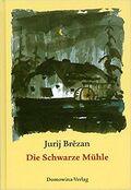 Die schwarze Mühle (Roman)