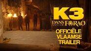 K3 Dans van de farao – Trailer (Vlaanderen)