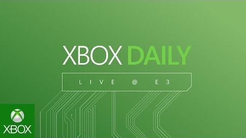 Xbox Daily Live @ E3 Announce Trailer