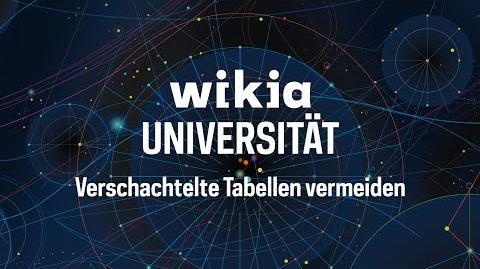 Wikia-Universität Verschachtelte Tabellen vermeiden