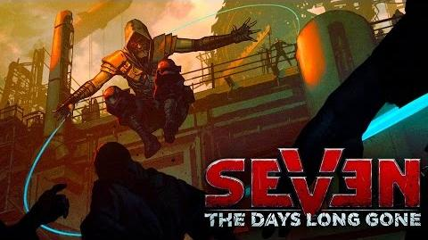Seven The Days Long Gone - Exclusive Gameplay Trailer