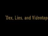Episode 206: Dex, Lies, and Videotape