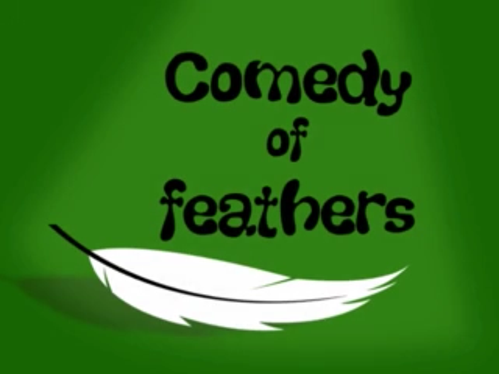 Comedy of Feathers