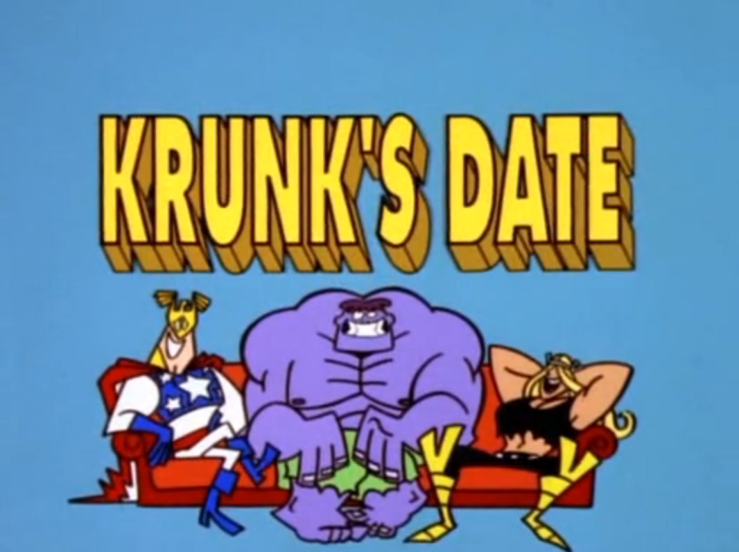 The Justice Friends: Krunk's Date