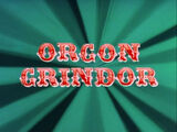 Dial M for Monkey: Orgon Grindor