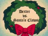 Dexter vs. Santa's Claws