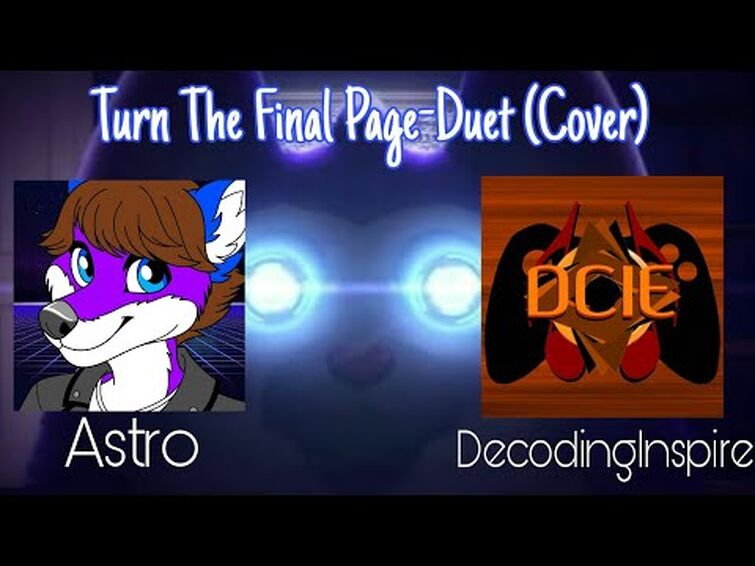 Turn The Final Page - Duet (Cover) | Astro and DecodingInspire | Tattletail | DAGames