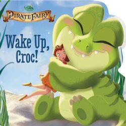 Disney Fairies-The Pirate Fairy- Wake Up Croc.jpg