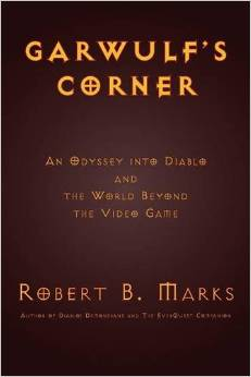Garwulf's Corner: An Odyssey Into Diablo and the World Beyond the Video Game