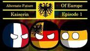 Kaiserin Alternate Future of Europe Episode 1 - Sophie Returns