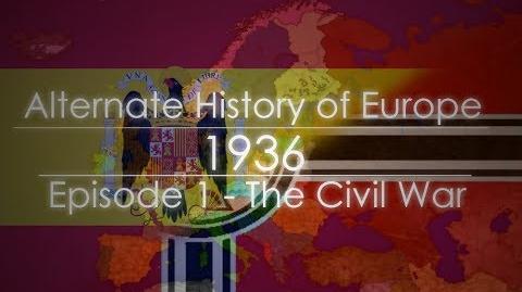 Alternate History of Europe 1936 Episode 1 - Civil War-0