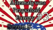 Alternatywna Przyszłość Europy Sezon 5 3 Przeciwności