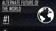Alternate Future of The World Episode 1 ~ Impossibility