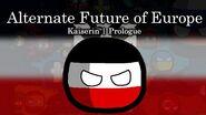 Kaiserin Alternate Future of Europe Episode - Prologue