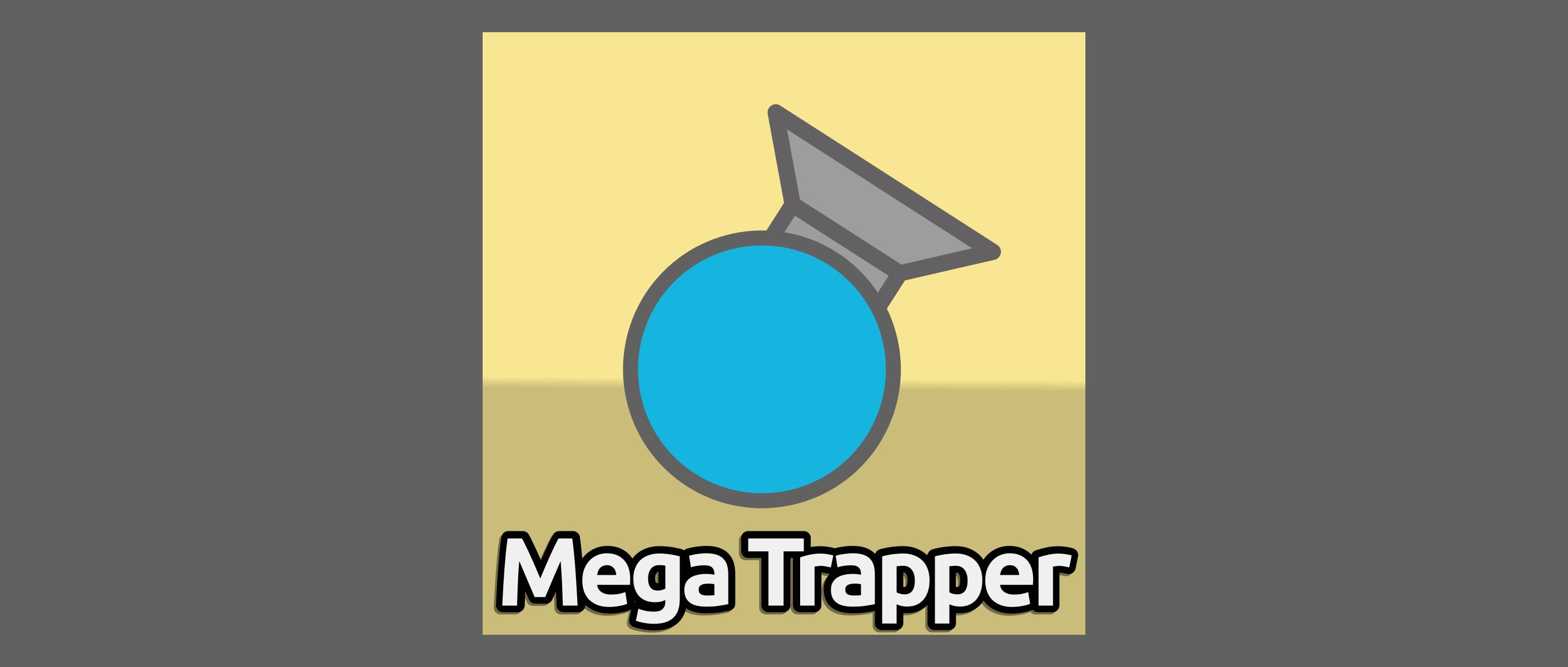 Mega Trapper