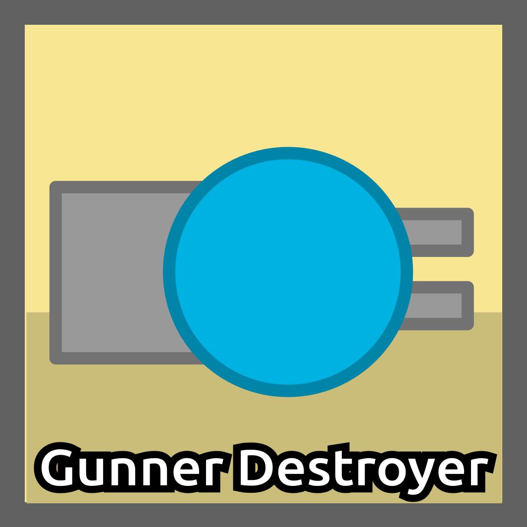 Gunner Destroyer (GellyPop)