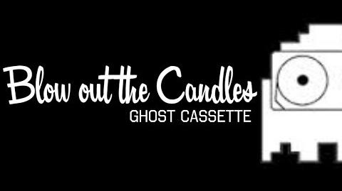 Ghost_Cassette_-_Blow_Out_The_Candles_(Lyrics)_Scissors