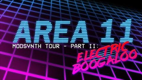 Area_11_-_Modsynth_Tour_-_Part_II_Tour_Trailer