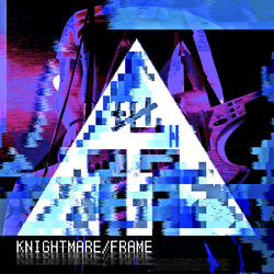 Knightmare/Frame