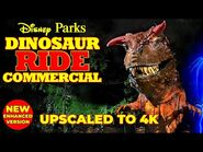 Restored- Disney Parks 'Dinosaur' Ride Commercial (Upscaled to 4K 50FPS)