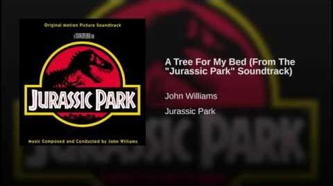 """A Tree For My Bed (From The """"Jurassic Park"""" Soundtrack)"""