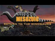 Mesozoic- Return to the Dinosaurs