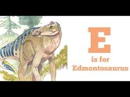 Dinos A to Z, E is for Edmontosaurus