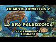 TIEMPOS REMOTOS 2- Era Paleozoica - Los primeros animales y su evolución (Documental Historia)