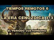 TIEMPOS REMOTOS 6- Era Cenozoica (3ª parte)- Periodo Cuaternario - PREHISTORIA Paleolítico Neolítico