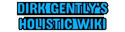 Dirk Gently's Holistic Wiki