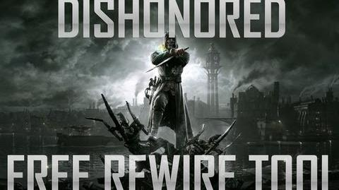 Dishonored Secret Rewire Tool!